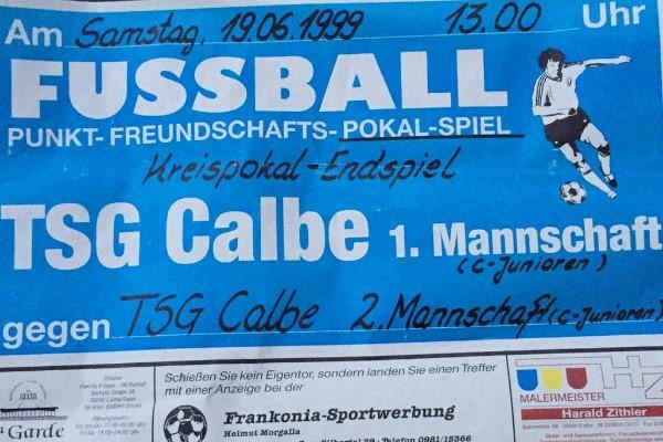 Ankündigungsplakat für das C-Jugendpokalfinale zwischen der ersten und zweiten Mannschaft der TSG Calbe im Hegerstadion am 19. Juni 1999.